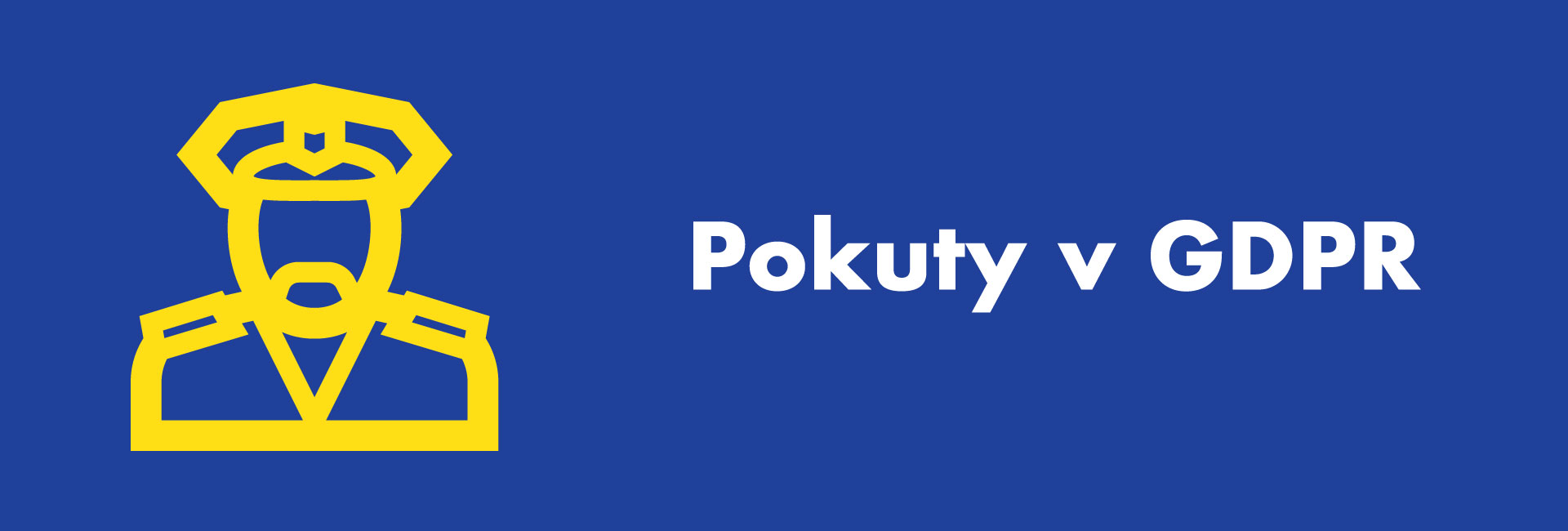Pokuty v General Data Protection Regulation- GDPR